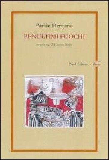 Penultimi fuochi - Paride Mercurio | Kritjur.org