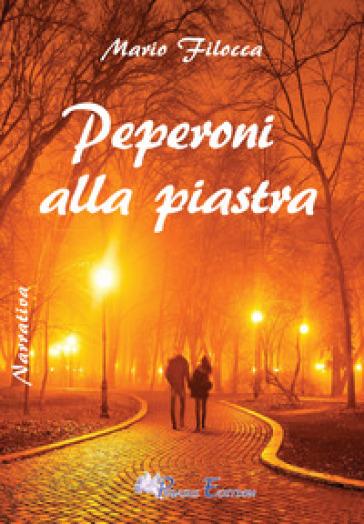 Peperoni alla piastra - Mario Filocca  