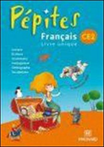 Pépites CE2. Français livre unique. Per la Scuola elementare