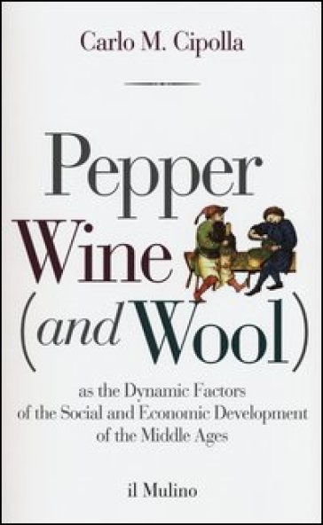 Pepper wine (and wool) as the dynamic factors of the social and economic development of the middle ages