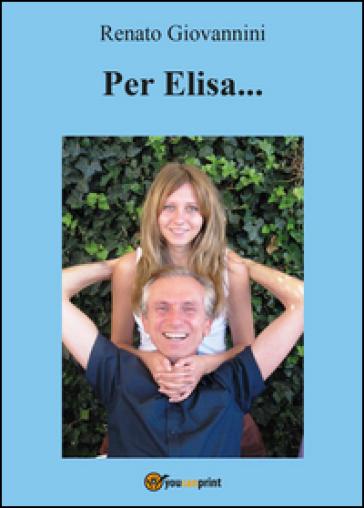 Per Elisa... - Renato Giovannini |