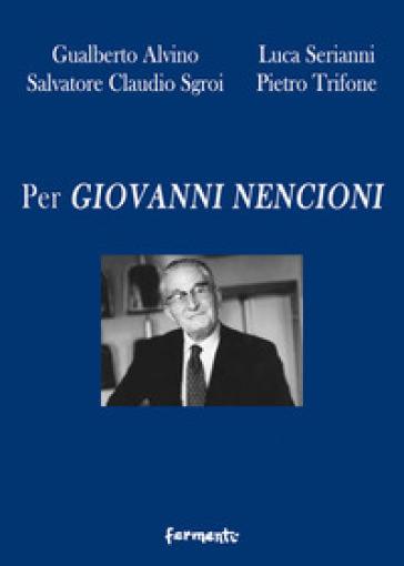 Per Giovanni Nencioni - Gualberto Alvino | Rochesterscifianimecon.com