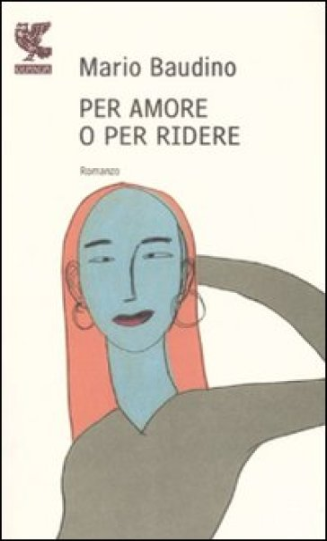 Per amore o per ridere - Mario Baudino |