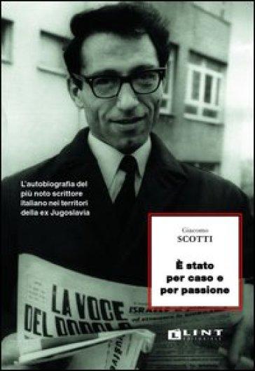 Per caso e per passione - Giacomo Scotti | Kritjur.org