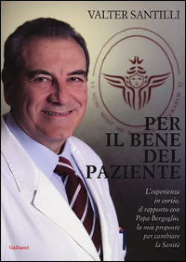 Per il bene del paziente - Valter Santilli |