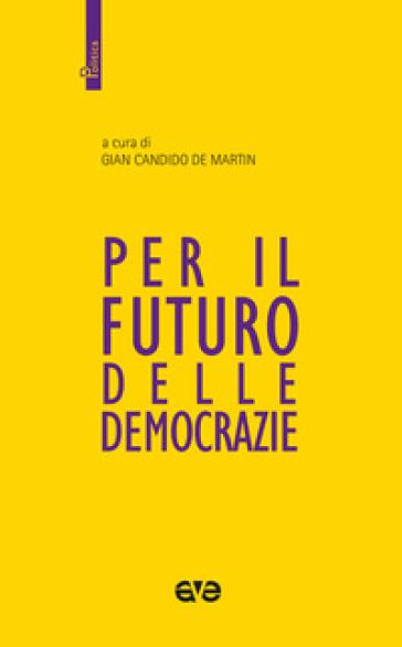 Per il futuro delle democrazie - G. C. De Martin  