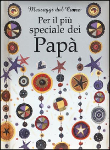Per il più speciale dei papà - Helen Exley | Kritjur.org