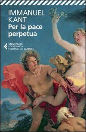 Per la pace perpetua - Immanuel Kant | Ericsfund.org