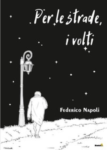 Per le strade, i volti - Federico Napoli   Ericsfund.org