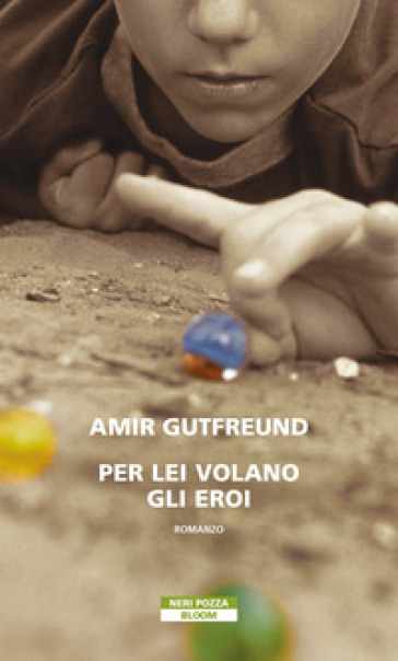 Per lei volano gli eroi - Amir Gutfreund - Libro - Mondadori Store