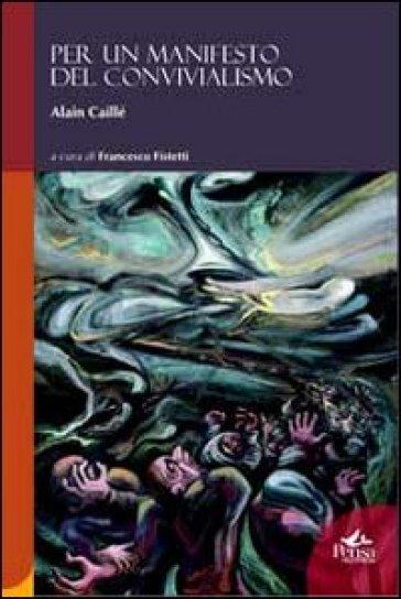 Per un manifesto del convivialismo - Alain Caillé  