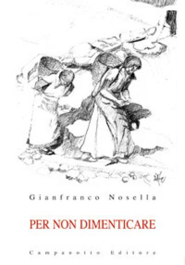Per non dimenticare - Gianfranco Nosella |