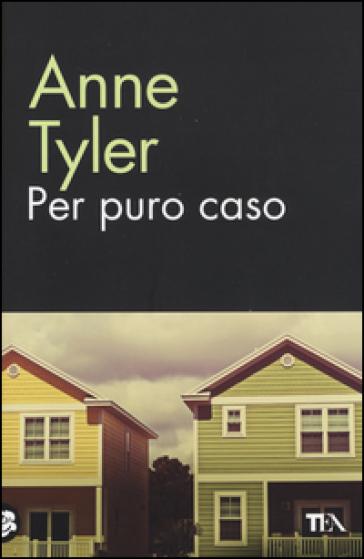 Per puro caso - Anne Tyler |