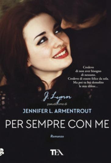 Per sempre con me - Armentrout Jennifer L. (J. Lynn) |