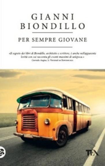 Per sempre giovane - Gianni Biondillo  