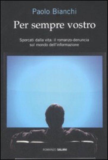 Per sempre vostro - Paolo Bianchi | Kritjur.org