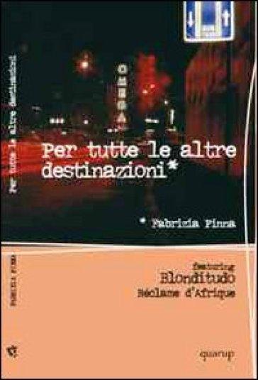 Per tutte le altre destinazioni - Fabrizia Pinna | Kritjur.org