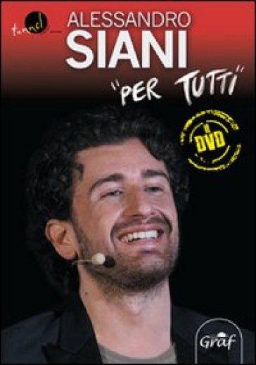 Per tutti. Con DVD - Alessandro Siani | Rochesterscifianimecon.com