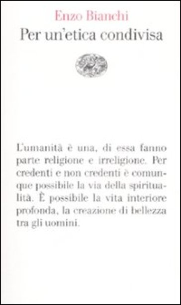 Per un'etica condivisa - Enzo Bianchi |