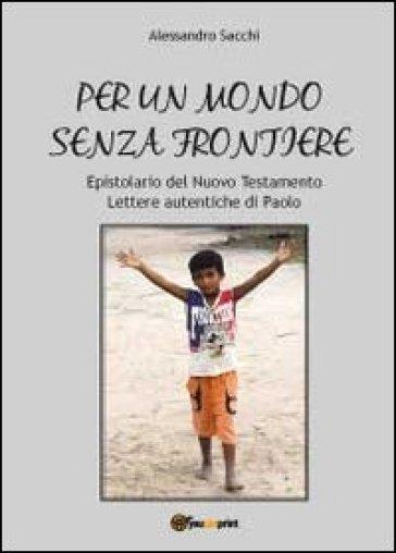 Per un mondo senza frontiere - Alessandro Sacchi  
