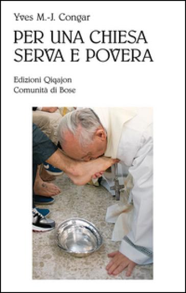 Per una Chiesa serva e povera - Yves Marie-Joseph Congar |