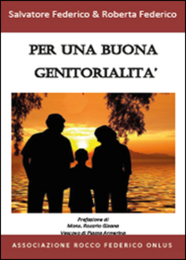 Per una buona genitorialità - Federico Salvatore | Rochesterscifianimecon.com