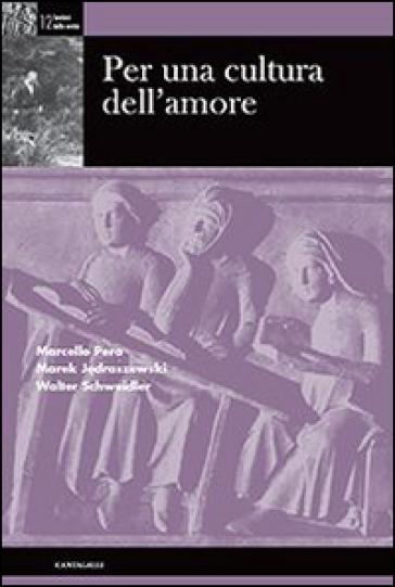 Per una cultura dell'amore - Marcello Pera |