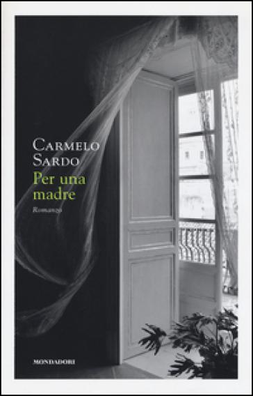Per una madre - Carmelo Sardo |