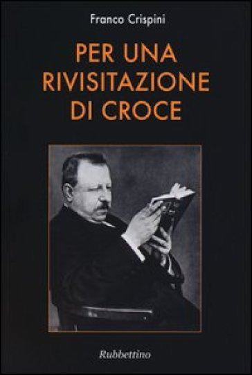 Per una rivisitazione di Croce - Franco Crispini | Kritjur.org