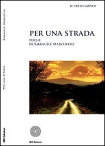 Per una strada - Emanuele Marcuccio  
