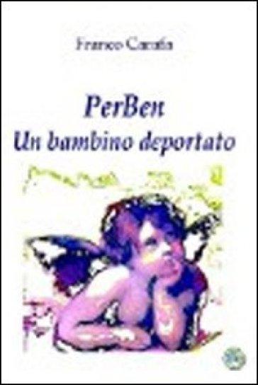 PerBen. Un bambino deportato - Franco Carafa |