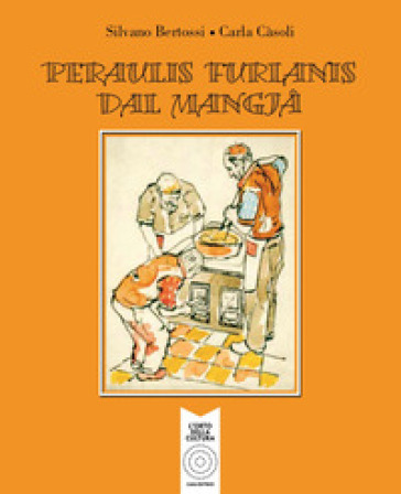 Peraulis furlanis dal mangia - Silvano Bertossi pdf epub