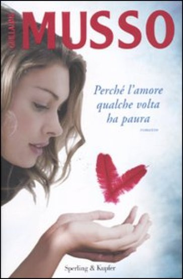 Perché l'amore qualche volta ha paura - Guillaume Musso | Ericsfund.org
