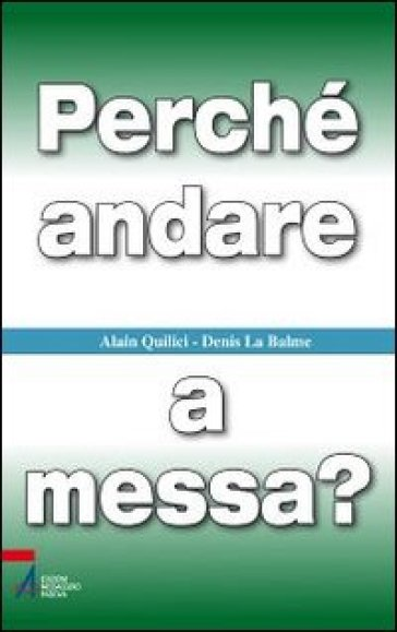 Perché andare a messa? - Alain Quilici | Kritjur.org