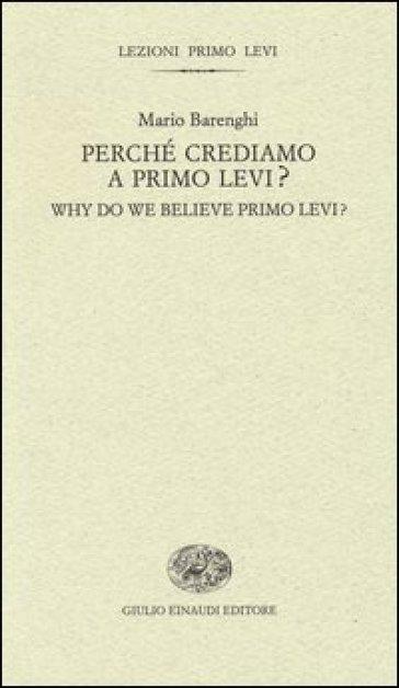 Perché crediamo a Primo Levi?-Why do we believe Primo Levi? Ediz. bilingue - Mario Barenghi |