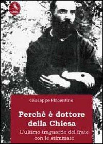 Perché è dottore della Chiesa - Giuseppe Placentino |