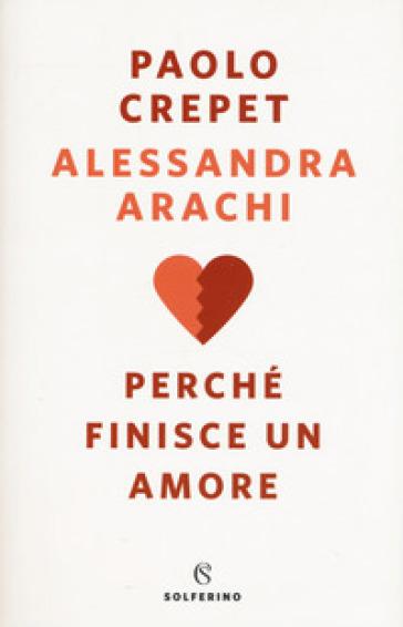 Perché finisce un amore - Paolo Crepet |