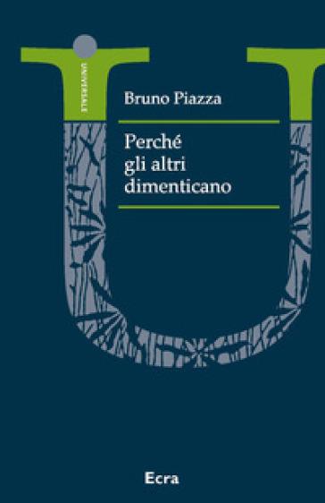 Perché gli altri dimenticano - Bruno Piazza   Kritjur.org