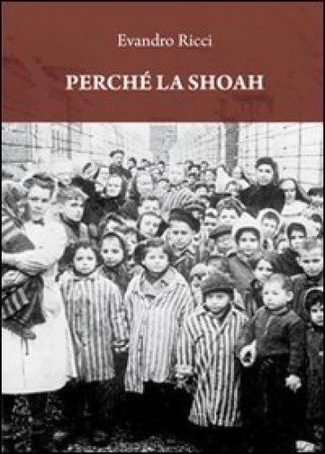 Perché la Shoah - Evandro Ricci |