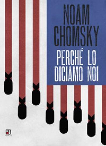 Perché lo diciamo noi - Noam Chomsky   Thecosgala.com