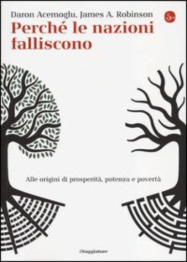 Perché le nazioni falliscono. Alle origini di potenza, prosperità, e povertà - Daron Acemoglu | Thecosgala.com