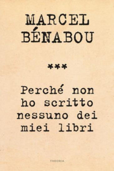 Perché non ho scritto nessuno dei miei libri - Marcel Bénabou | Kritjur.org