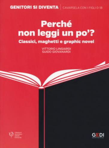 Perché non leggi un po'? Classici, maghetti e graphic novel - Vittorio Lingiardi | Thecosgala.com