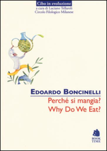 Perché si mangia?-Why do we eat? - Edoardo Boncinelli  