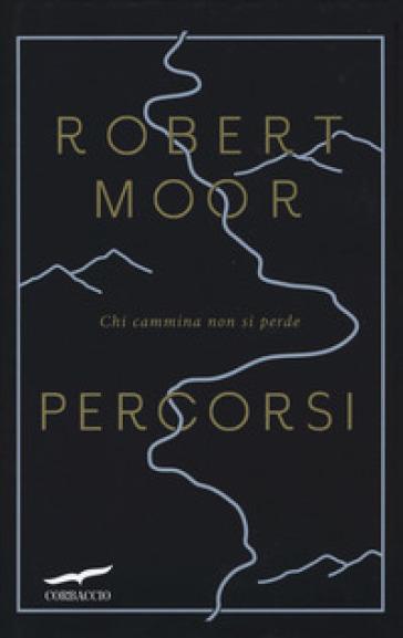 Percorsi - Robert Moor  