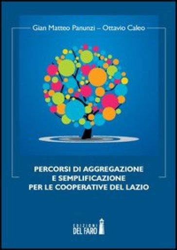 Percorsi di aggregazione e semplificazione per le cooperative del Lazio - Gian Matteo Panunzi |