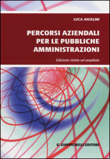 Percorsi aziendali per le pubbliche amministrazioni - Luca Anselmi  