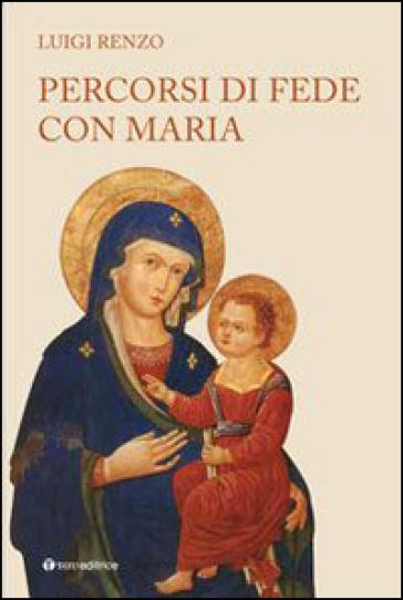 Percorsi di fede con Maria - Luigi Renzo |