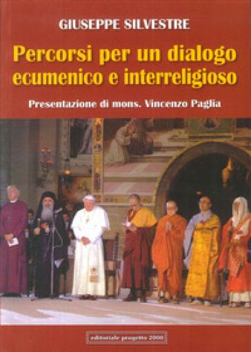 Percorsi per un dialogo ecumenico e interreligioso - Giuseppe Silvestre  