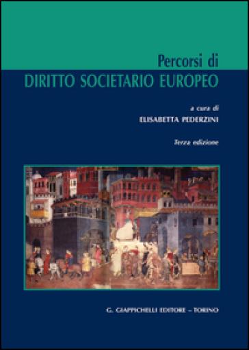 Percorsi di diritto societario europeo - E. Pederzini  